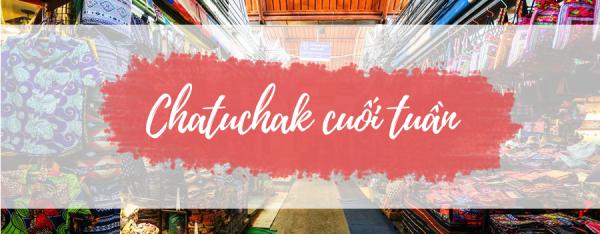 Chợ phiên ngoài trời lớn nhất Thế Giới – chợ Chatuchak ở Bangkok